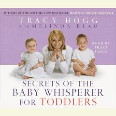 Secrets of the Baby Whisperer For Toddlers Audiobook, by Tracy Hogg, Melinda Blau
