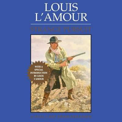 Strange Pursuit: A Dramatization Audiobook, by Louis L'Amour