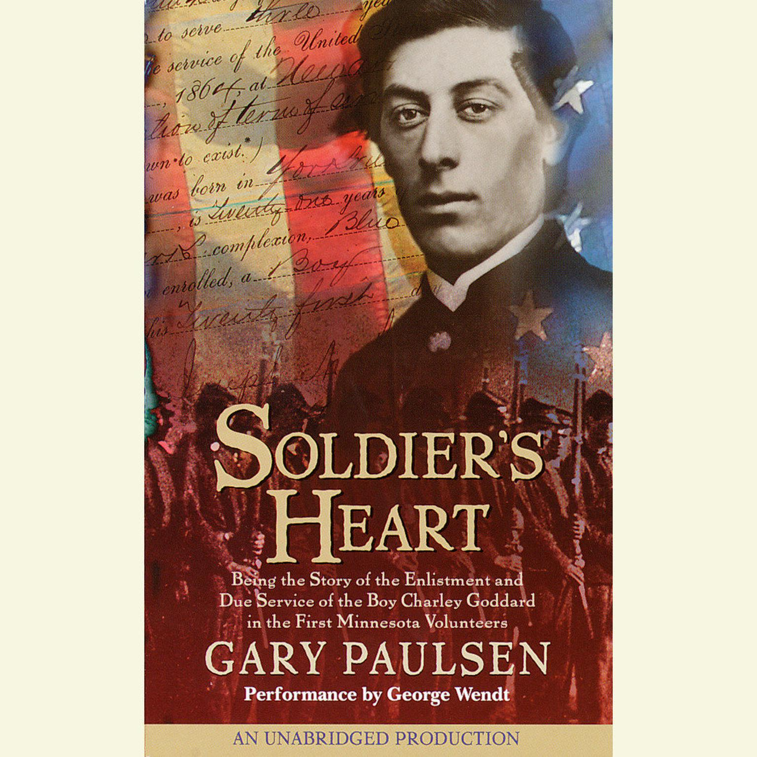 Printable Soldier's Heart: Being the Story of the Enlistment and Due Service of the Boy Charley Goddard in the First Minnesota Volunteers Audiobook Cover Art