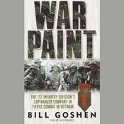 War Paint: The 1st Infantry Division's LRP/Ranger Company in Fierce Combat in Vietnam Audiobook, by Bill Goshen