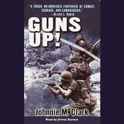 Guns Up!: A Firsthand Account of the Vietnam War Audiobook, by Johnnie Clark