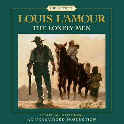 The Lonely Men Audiobook, by Louis L'Amour