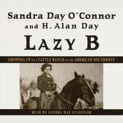 Lazy B: Growing Up on a Cattle Ranch in the American Southwest Audiobook, by Sandra Day O'Connor, H. Alan Day