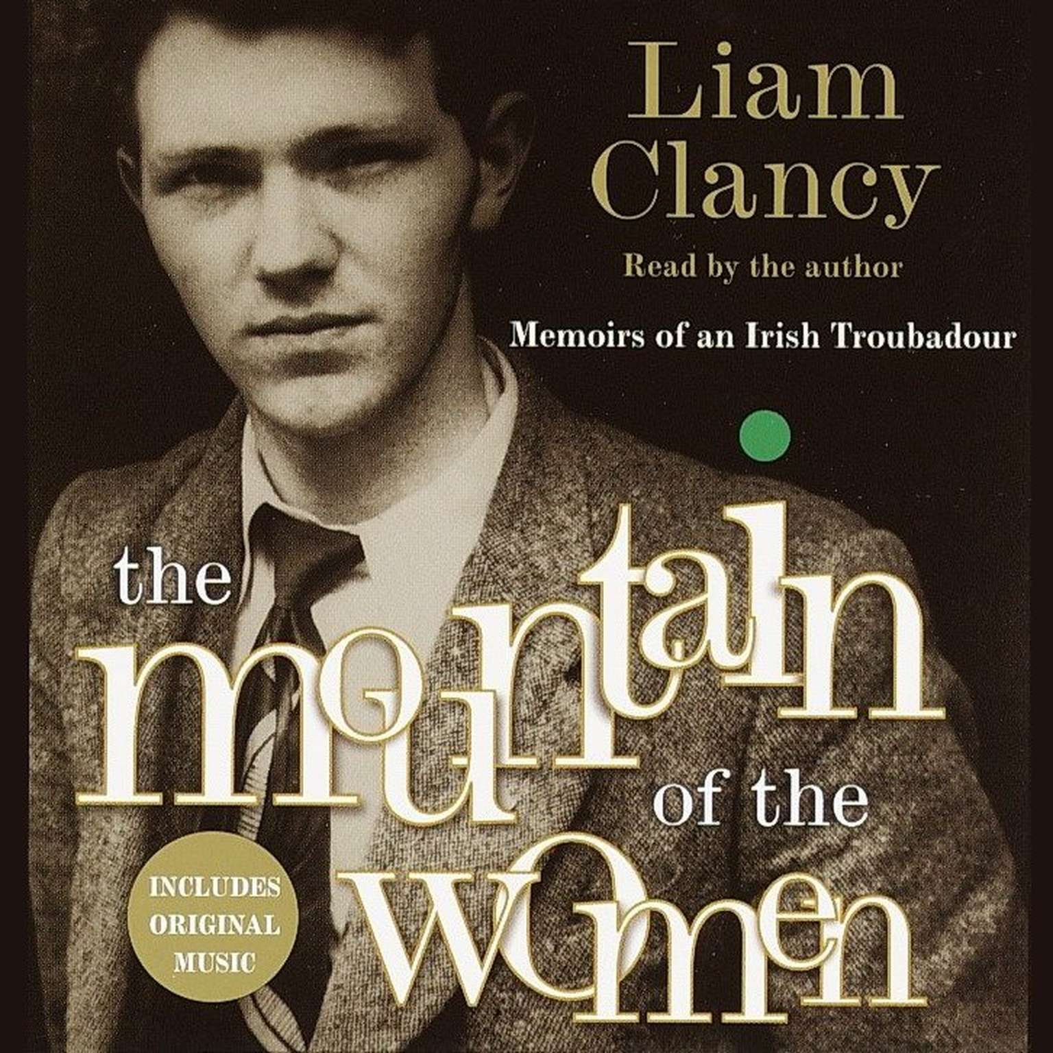 Printable The Mountain of the Women: Memoirs of an Irish Troubadour Audiobook Cover Art