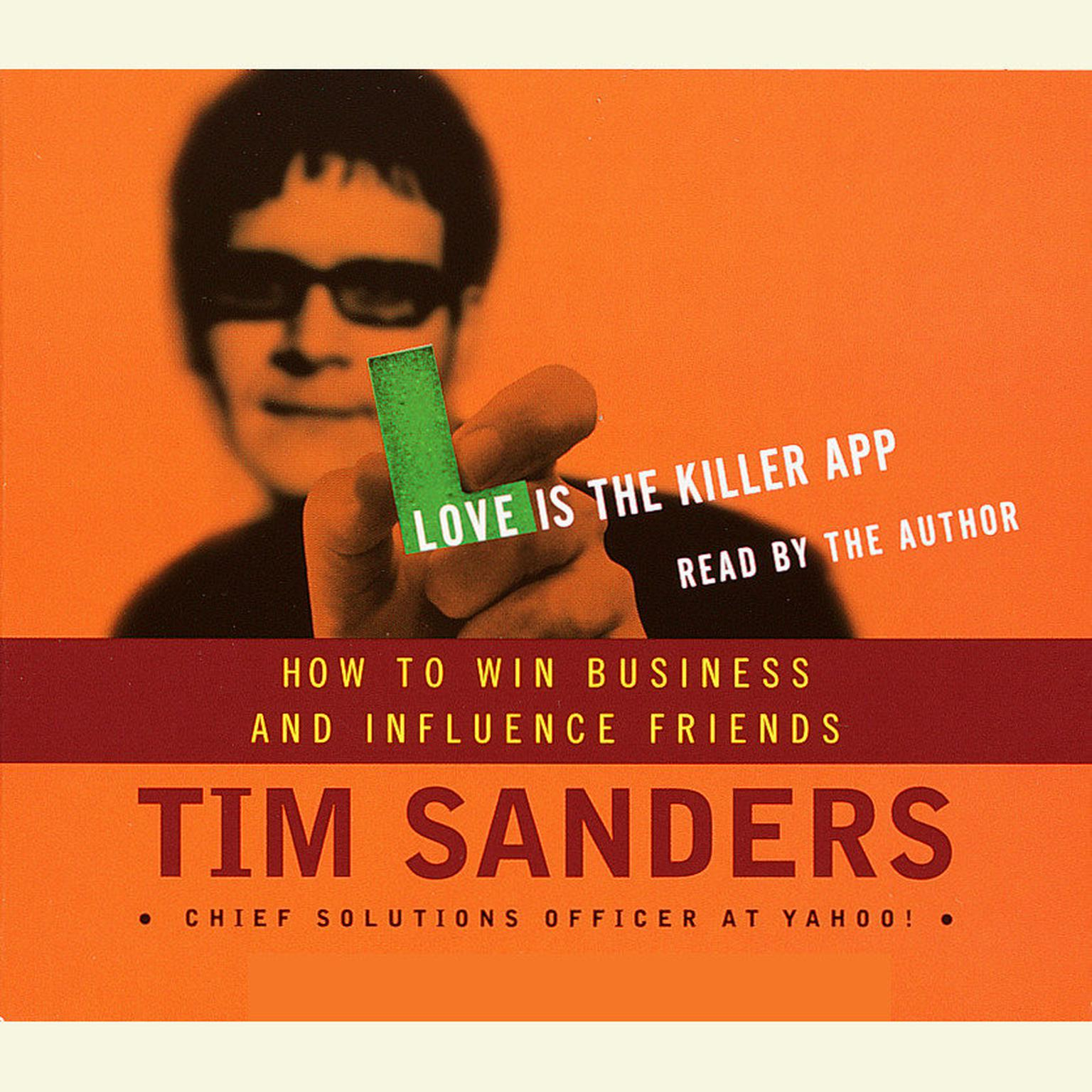 Printable Love is the Killer APP: How to Win Business and Influence Friends Audiobook Cover Art