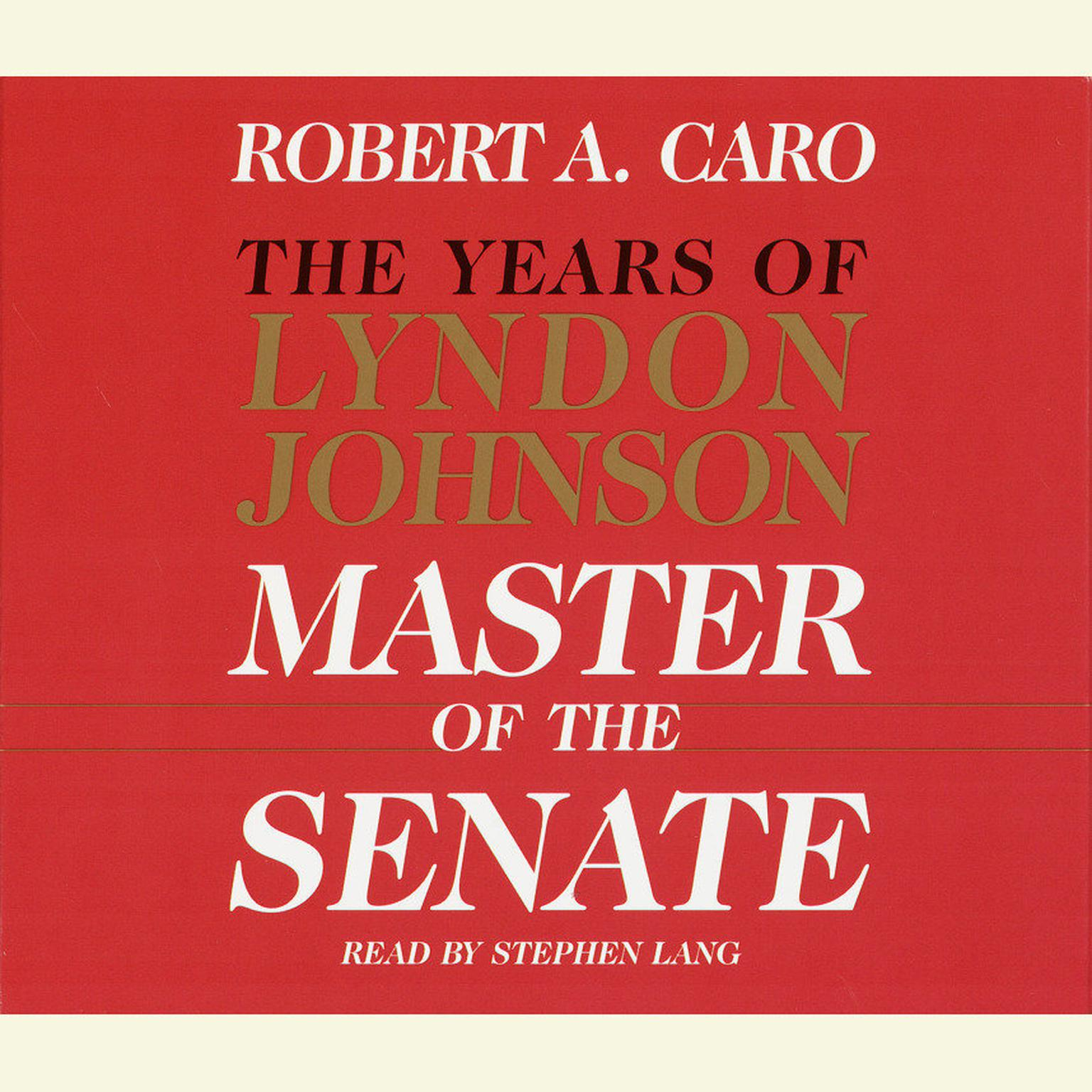 Printable Master of the Senate: The Years of Lyndon Johnson III Audiobook Cover Art