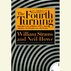 The Fourth Turning: An American Prophecy Audiobook, by Neil Howe, William Strauss