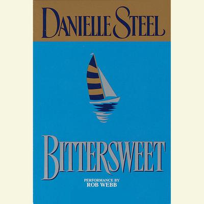 Bittersweet (Abridged) Audiobook, by Danielle Steel