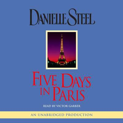 Five Days in Paris: A Novel Audiobook, by Danielle Steel