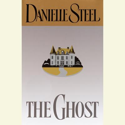 The Ghost (Abridged) Audiobook, by Danielle Steel