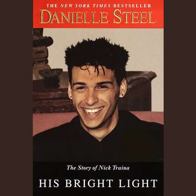 His Bright Light: The Story of Nick Traina Audiobook, by Danielle Steel
