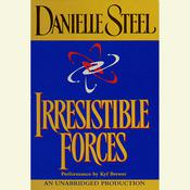 Irresistible Forces, by Danielle Steel