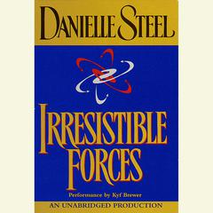 Irresistible Forces Audiobook, by Danielle Steel
