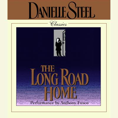 The Long Road Home (Abridged) Audiobook, by Danielle Steel