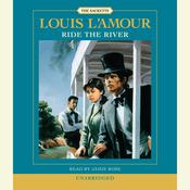 Ride the River Audiobook, by Louis L'Amour