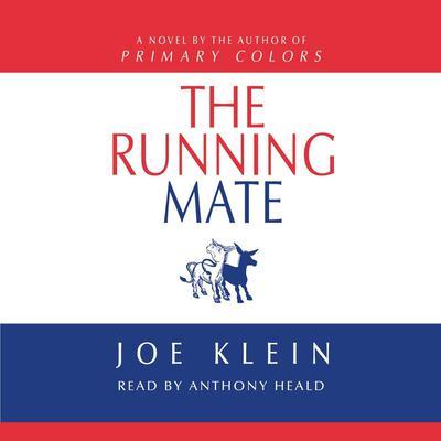 The Running Mate (Abridged): A Novel Audiobook, by Joe Klein