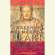 Awakening the Buddhist Heart: Integrating Love, Meaning, and Connection into Every Part of Your Life Audiobook, by Surya Das
