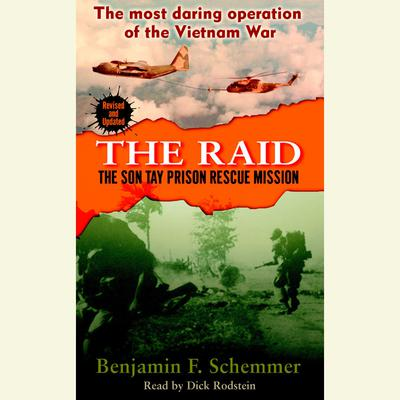 The Raid: The Son Tay Prison Rescue Mission Audiobook, by Benjamin F. Schemmer