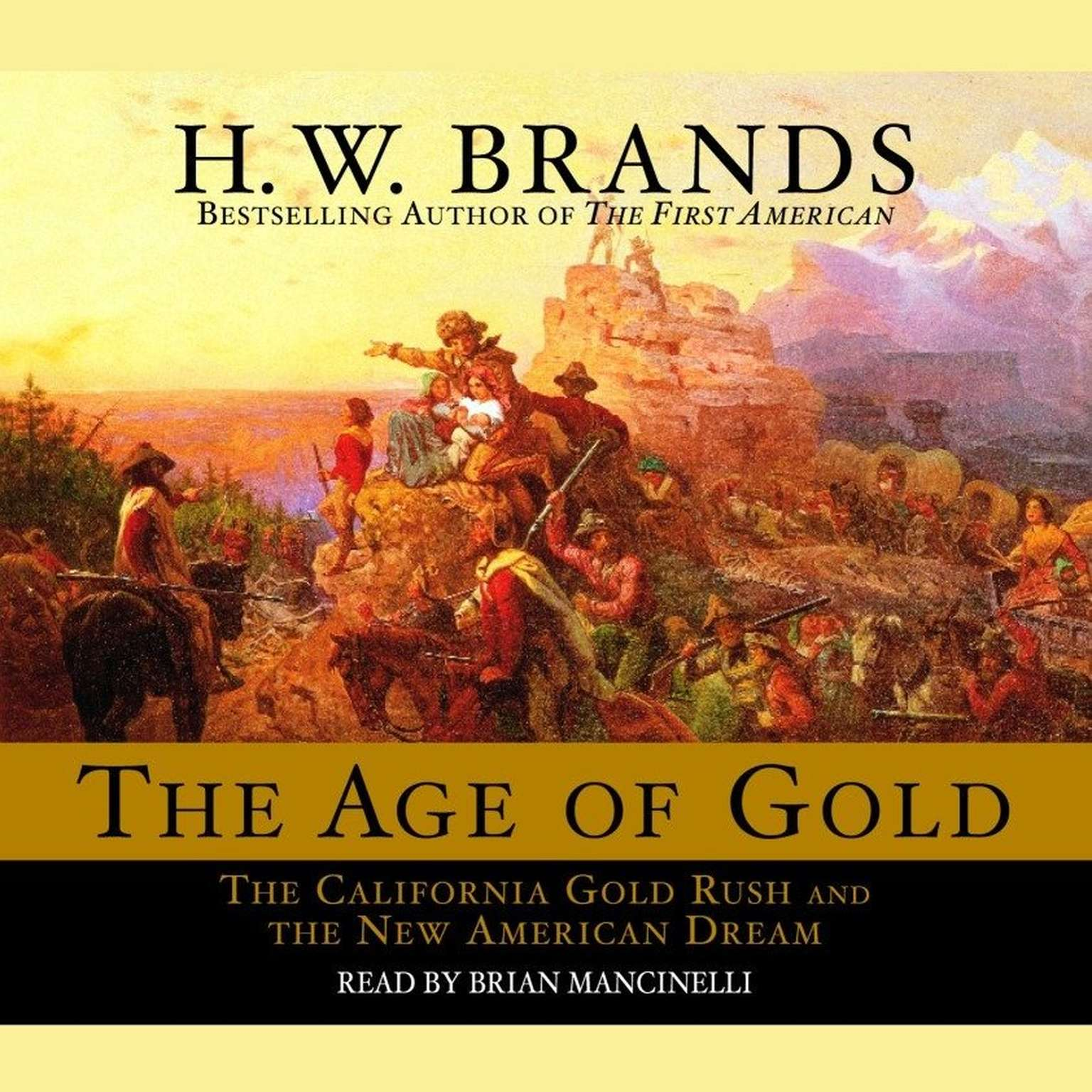 Printable The Age of Gold: The California Gold Rush and the New American Dream Audiobook Cover Art