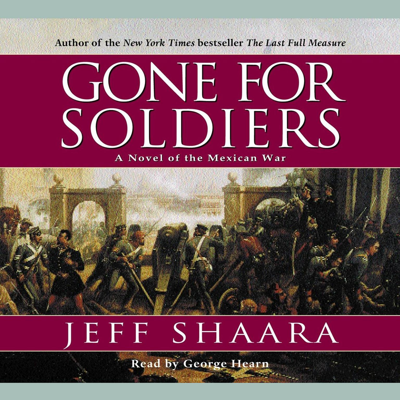 Printable Gone for Soldiers: A Novel of the Mexican War Audiobook Cover Art