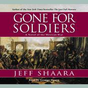 Gone for Soldiers: A Novel of the Mexican War Audiobook, by Jeff Shaara