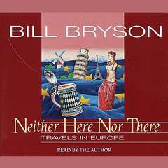 Neither Here Nor There: Travels in Europe Audiobook, by Bill Bryson
