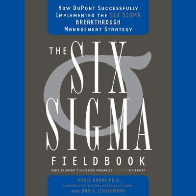 Six Sigma: The Breakthrough Management Strategy Revolutionizing the Worlds Top Corporation Audiobook, by Mikel Harry
