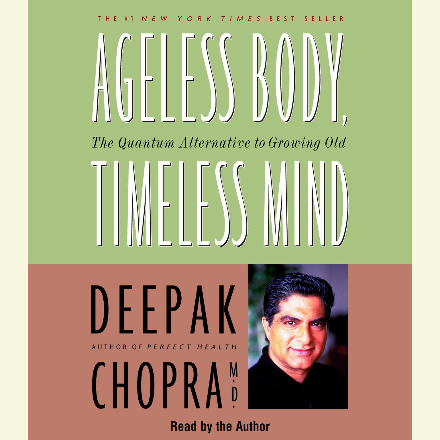 Printable Ageless Body, Timeless Mind: The Quantum Alternative to Growing Old Audiobook Cover Art