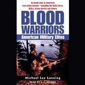 Blood Warriors: American Military Elites Audiobook, by Michael Lee Lanning, Col. Michael Lee Lanning