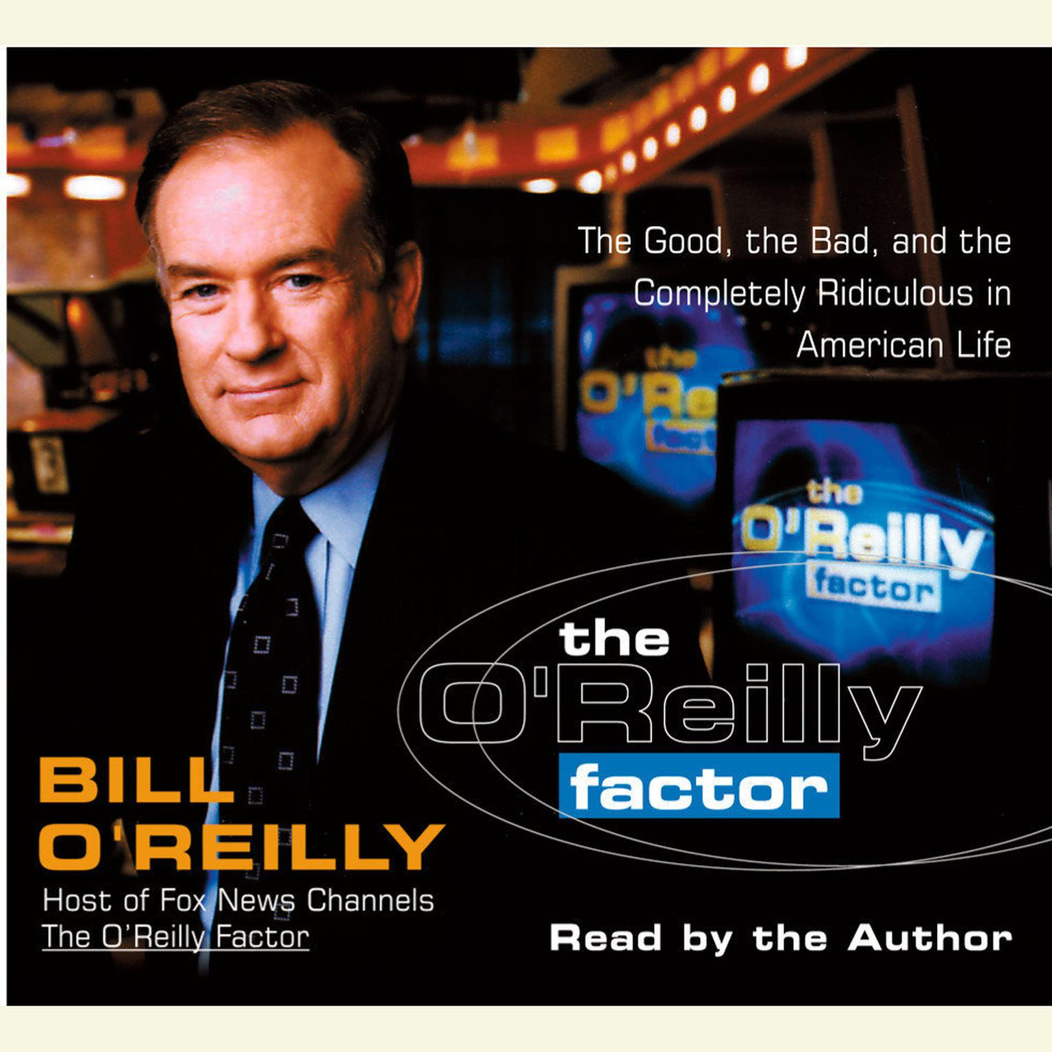 Printable The O'Reilly Factor: The Good, the Bad, and the Completely Ridiculous in American Life Audiobook Cover Art