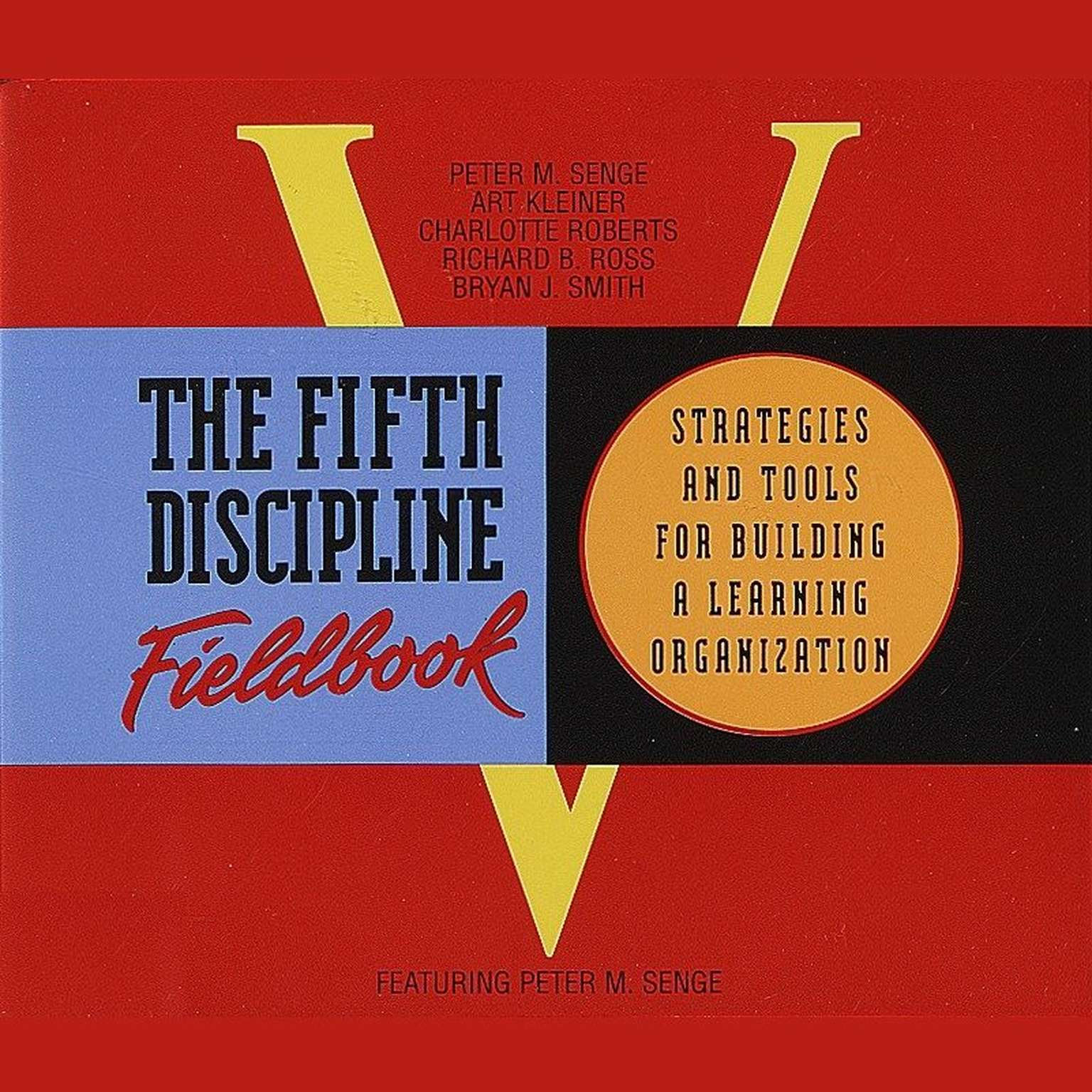 Printable The Fifth Discipline Fieldbook: Strategies and Tools for Building a Learning Organization Audiobook Cover Art