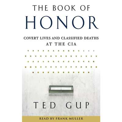 The Book of Honor (Abridged): The Secret Lives and Deaths of CIA Operatives Audiobook, by Ted Gup