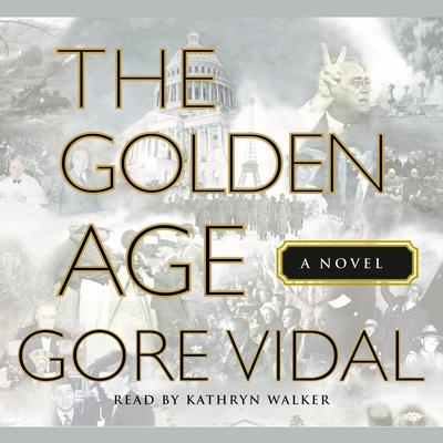 The Golden Age Audiobook, by Gore Vidal