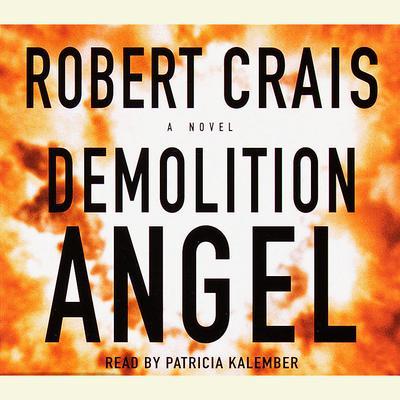 Demolition Angel (Abridged): A Novel Audiobook, by Robert Crais