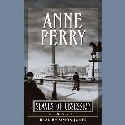 Slaves of Obsession Audiobook, by Anne Perry