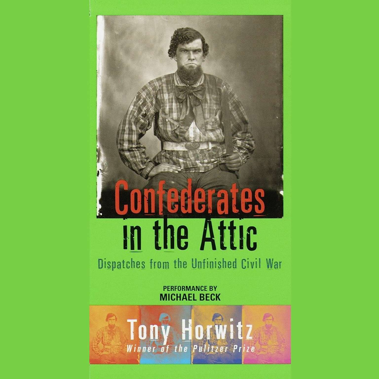 Printable Confederates in the Attic: Dispatches from the Unfinished Civil War Audiobook Cover Art