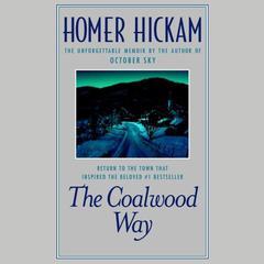 The Coalwood Way: A Memoir Audiobook, by Homer Hickam