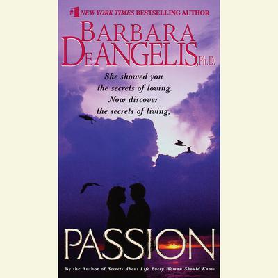 Passion Audiobook, by Barbara De Angelis