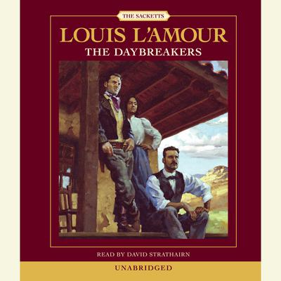 The Daybreakers Audiobook, by Louis L'Amour