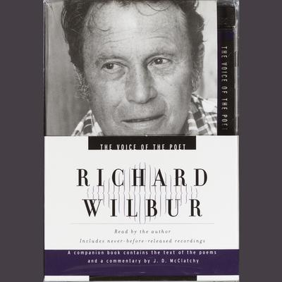 The Voice of the Poet: Richard Wilbur Audiobook, by Richard Wilbur