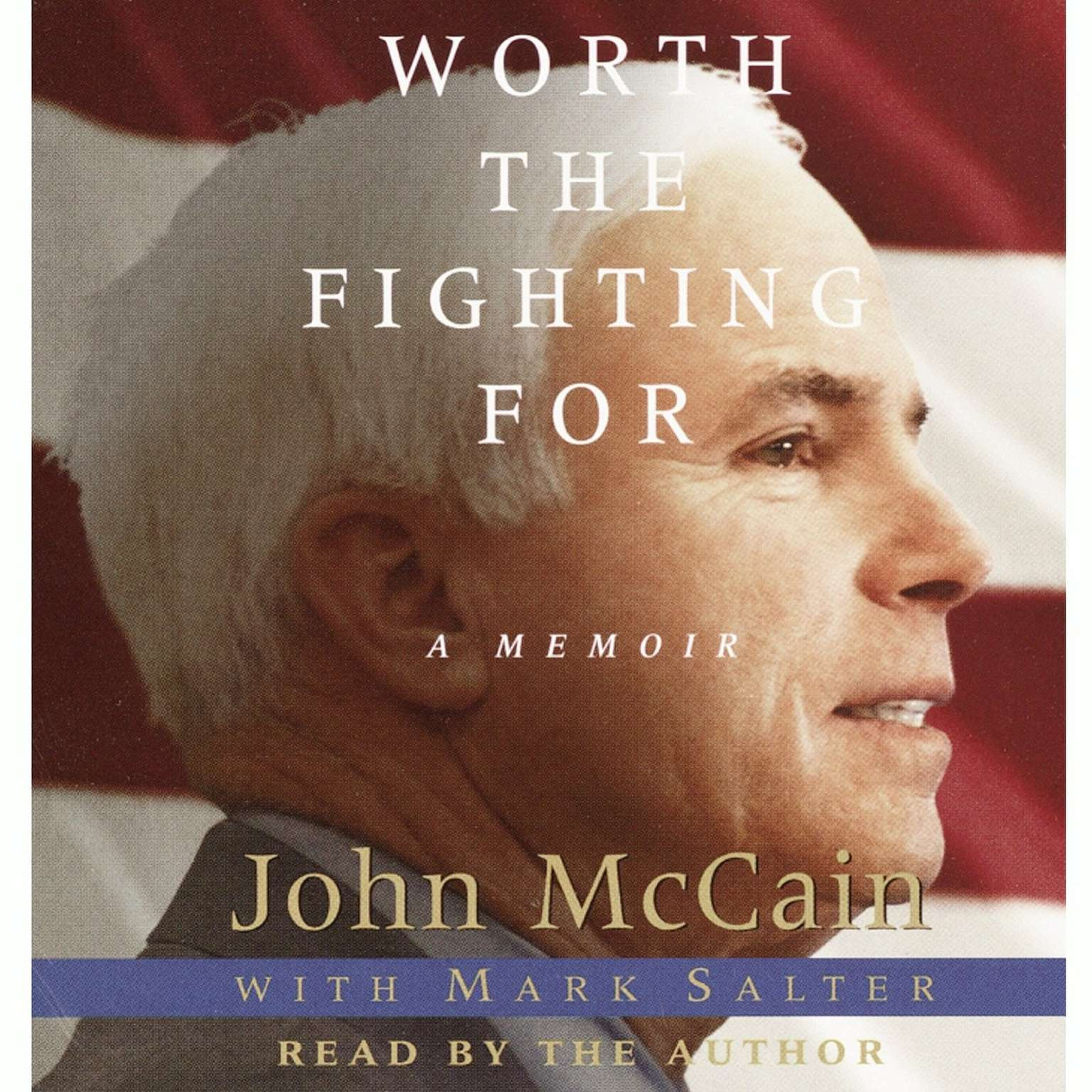 Printable Worth the Fighting For: The Education of an American Maverick, and the Heroes Who Inspired Him Audiobook Cover Art