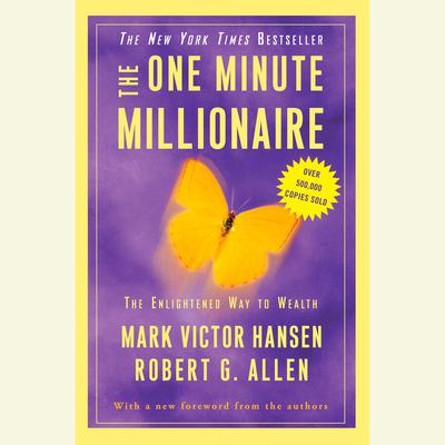 The One Minute Millionaire (Abridged): The Enlightened Way to Wealth Audiobook, by Mark Victor Hansen