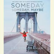 Someday, Someday, Maybe: A Novel Audiobook, by Lauren Graham