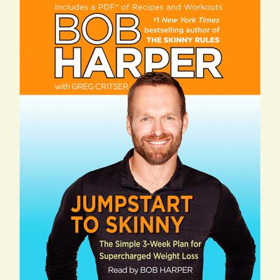 Jumpstart to Skinny: The Simple 3-Week Plan for Supercharged Weight Loss Audiobook, by Bob Harper