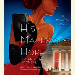 His Majestys Hope: A Maggie Hope Mystery Audiobook, by Susan Elia MacNeal