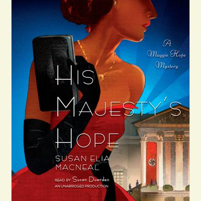 His Majesty's Hope: A Maggie Hope Mystery Audiobook, by
