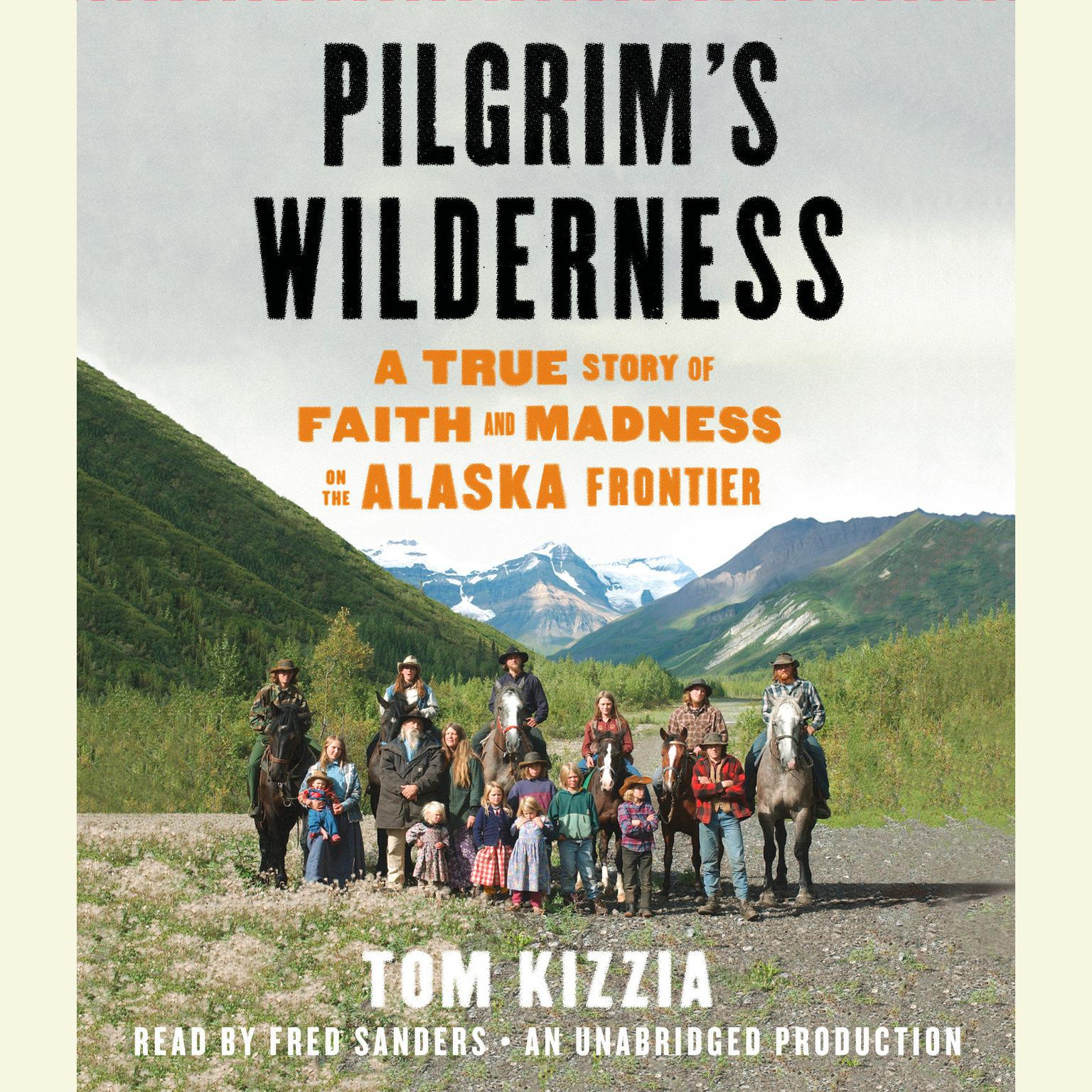 Printable Pilgrim's Wilderness: A True Story of Faith and Madness on the Alaska Frontier Audiobook Cover Art