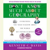 Dont Know Much About Geography: Everything You Need to Know About the World But Never Learned, Revised and Updated Audiobook, by Kenneth C. Davis