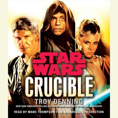 Crucible: Star Wars Legends Audiobook, by Troy Denning