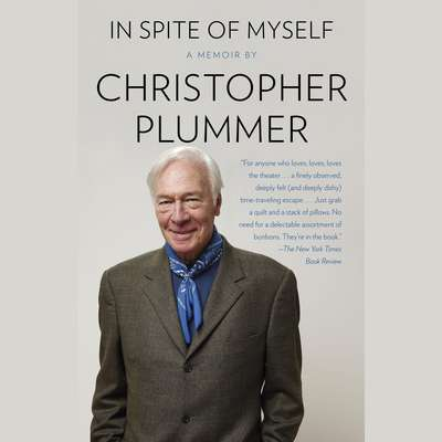 In Spite of Myself Audiobook, by Christopher Plummer